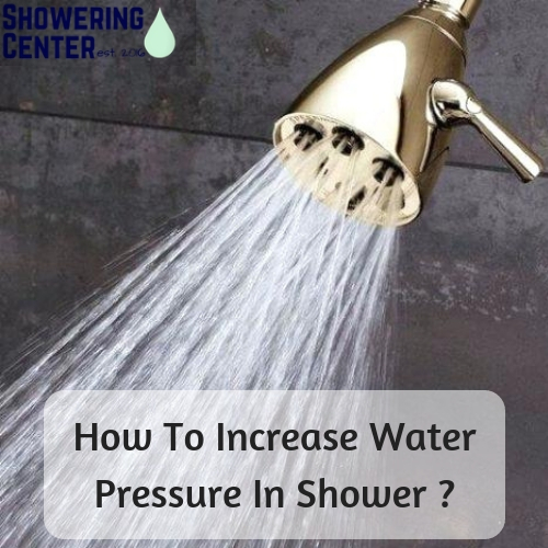 How to increase water pressure in shower?