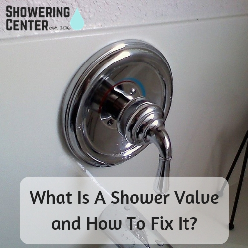 What is a shower valve and how to fix it?